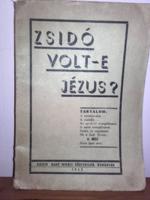 1943. kiadás  Röck Gyula Zsidó volt - e Jézus? -  Antik könyv - JUDAIKA - Nagyon RITKA !!!