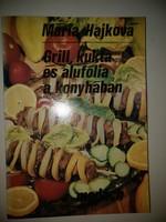 Mária Hajková: Grill, kukta és alufólia a konyhában
