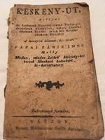 Pápai Páriz Imre; Keskeny - Út, mellyet az embernek elméjére ütköző tsuda gondolatoknak....(1794)