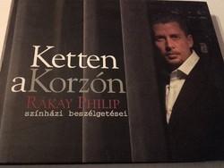Rákay Philip Ketten a Korzón Rákay Philip színházi beszélgetései-   Művészetek film, színház -könyv