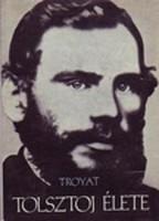 Henri Troyat: Tolsztoj élete