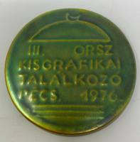 Zsolnay eozin emlékérem az 1976-os  III. Országos Kisgrafikai találkozóra