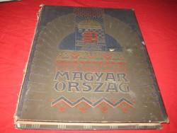 Magyarország bemutatása   sok képpel  adatokkal , érdekességgel  a  múlt  sz. elejéről