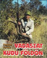 Magyar Ferenc: Vadászat Kudu-földön 300 Ft