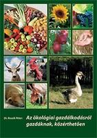 Az ökológiai gazdálkodásról gazdáknak, közérthetően (Dr.Roszík Péter)