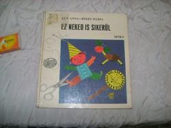Kun A.-Békési M.: Ez neked is sikerül - 1976 - retro barkácskönyv gyerekeknek