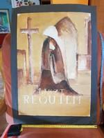 Liszt: Requiem, plakát, vagy plakátterv, festmény, méret jelezve!