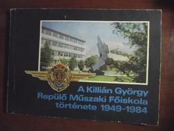 A Killián György Repülő Műszaki Főiskola története 1949-1984