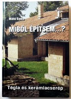 Mátó Gyula: Miből építsem…? Tégla és kerámiacserép