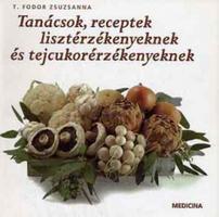 T. Fodor Zsuzsanna: Tanácsok, receptek lisztérzékenyeknek és tejcukorérzékenyeknek