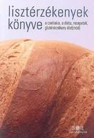 Lisztérzékenyek könyve - A coeliakia, a diéta, receptek, gluténérzékeny élet(mód)