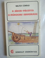 Conrad: a jákob pálcától a műholdas navigálásig. Gondolat zsebkönyvek, ajánljon!