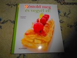 ---Kóstold meg és vegyél el-Szakácskönyv