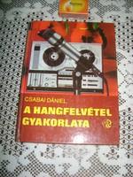 Csabai Dániel: A hangfelvétel gyakorlata - 1980