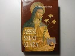 Anton Rotzetter: Assisi Szent Klára