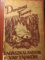 Donászy Ferenc:Vadászkalandok vad tájakon  / RÍTKA