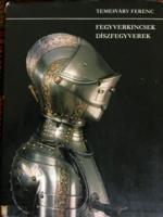Temesvári Ferenc:Fegyverkincsek díszfegyverek albuma