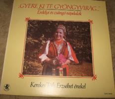 MINTAPÉLDÁNY  ERDÉLYI ÉS CSÁNGÓ NÉPDALOK  1990 bakelit lemez