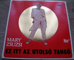 MINTAPÉLDÁNY  MARY ZSUZSI : EZ ITT AZ UTOLSÓ TANGÓ  1991 MINTAPÉLDÁNY bakelit lemez