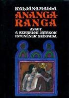 Kaljánamalla Anangaranga avagy a szerelmi játékok istenének színpada