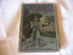 Robinson Cruzoe viszontagságai, a könyv hátsó borítója hiányzik, lapjai megvannak.