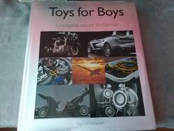 Toys for Boys – Luxusjátékszerek férfiaknak 2009.5500.-Ft,vagy ajánljon.