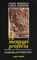 A mennyei prófécia, James Redfield könyve.