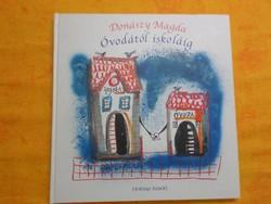 Donászy Magda  Óvodától iskoláig, 2009 Borítórajz és illusztrációk Győrfi András