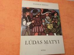 FAZEKAS MIHÁLY  LÚDAS MATYI, 1978  Szántó Piroska rajzaival  Negyedik kiadás