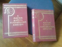 A MAGYAR KATONA VITÉZSÉGÉNEK EZER ÉVE I-II  1933 IKONIKUS HADTÖRTÉNETI MŰ!