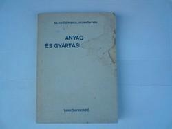Régi tankönyv - Anyag - és gyártásismeret I.