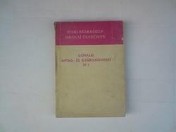 Gépipari anyag és gyártásismeret IV. 1973