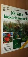 100 ötlet biokertészeknek 1993.1500.-Ft