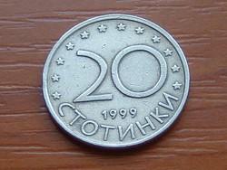 BULGÁRIA 20 CTOTINKI 1999  ( KEDVEZMÉNY LENT!!)