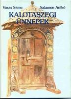 Vasas Samu - Salamon Anikó: Kalotaszegi ünnepek