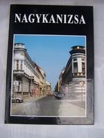 Nagykanizsa- album a város nevezetességeiről, történetéről