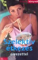 Zsolnai Margit Szelektív étkezés élvezettel