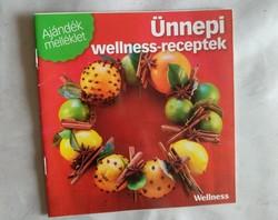Ünnepi wellness receptek. Alkudható