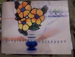 Üvegfestés másképpen  Ötletek és javaslatok üvegfestékkel készített dekorációk készítéséhez