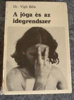 Vígh: A jóga és az idegrendszer, alkudható!