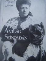   Bertha von Suttner élete  Dániel Anna : A világ színpadán