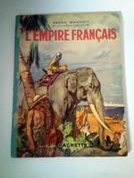 Andre Maurois: L'Empire Francais, 1939