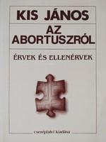 Kis János: Az abortuszról - érvek és ellenérvek 1000 Ft