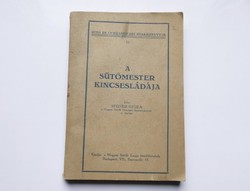 Steiner Gyula: A sütőmester kincsesládája 1928