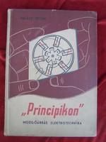 """""""Principikon"""" mozgóábrás elektrotechnika  Halász István  Terra, 1958  12 mozgóábrával és 28 rajzzal"""