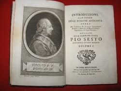 Delle romane antichitá opera, PIO SESTO (NYOMTATTÁK 1783-BAN )