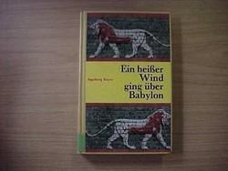 Ingeborg Bayer: Ein heißer Wind ging über Babylon  Értékes  ritka kiadvány. Német nyelvű.