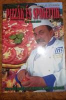 Bártfai Laci bácsi: Pizzák és spagettik, ajánljon!