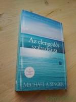 Michael A. Singer: Az elengedés szabadsága / Út a tökéletes élethez