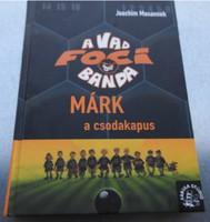 Joachim Masannek : A Vad Foci banda Márk a csodakapus